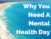 Why You Need A Mental Health Day