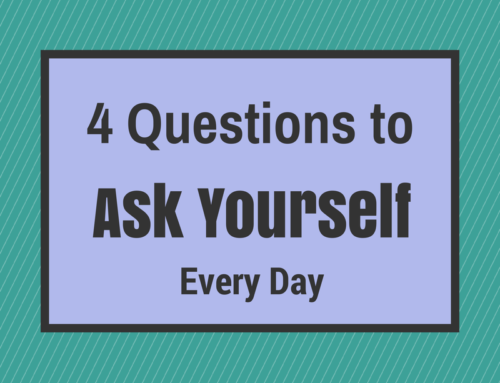 4 Questions to Ask Yourself Every Day