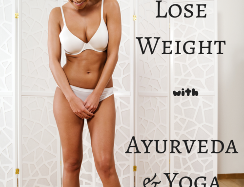 Lose weight with Ayurveda & Yoga