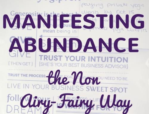 Manifesting Abundance the Non Airy-Fairy Way