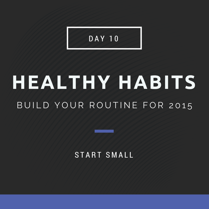 Healthy Habits start small