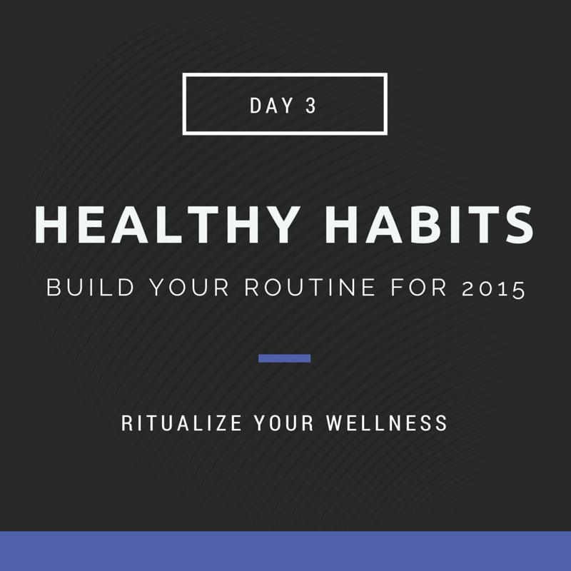 Healthy Habits Ritual