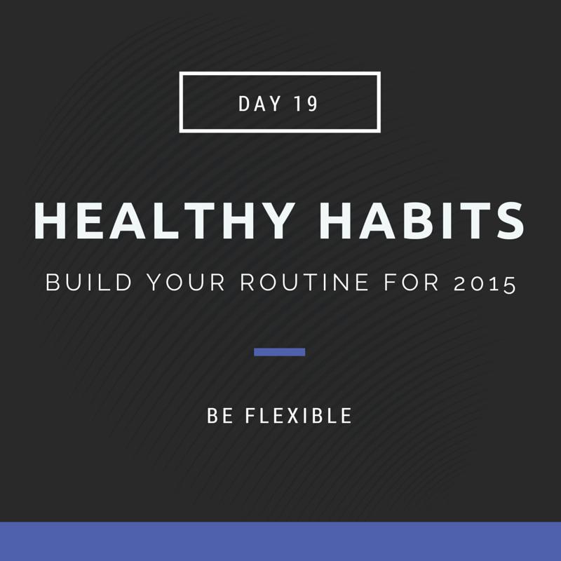 healthy habits be flexible