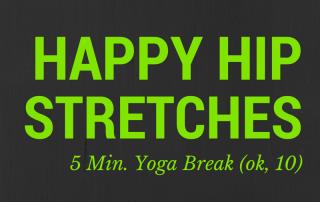 Happy Hips 5 Min Yoga Break