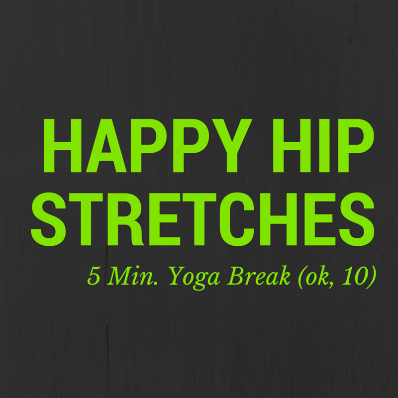 Happy Hips 5 Min Yoga Break