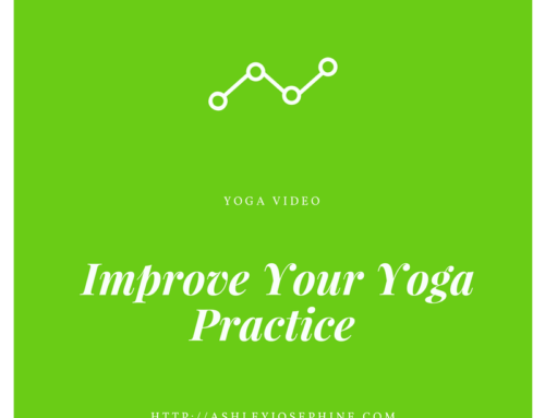 How To Improve Your Yoga Practice