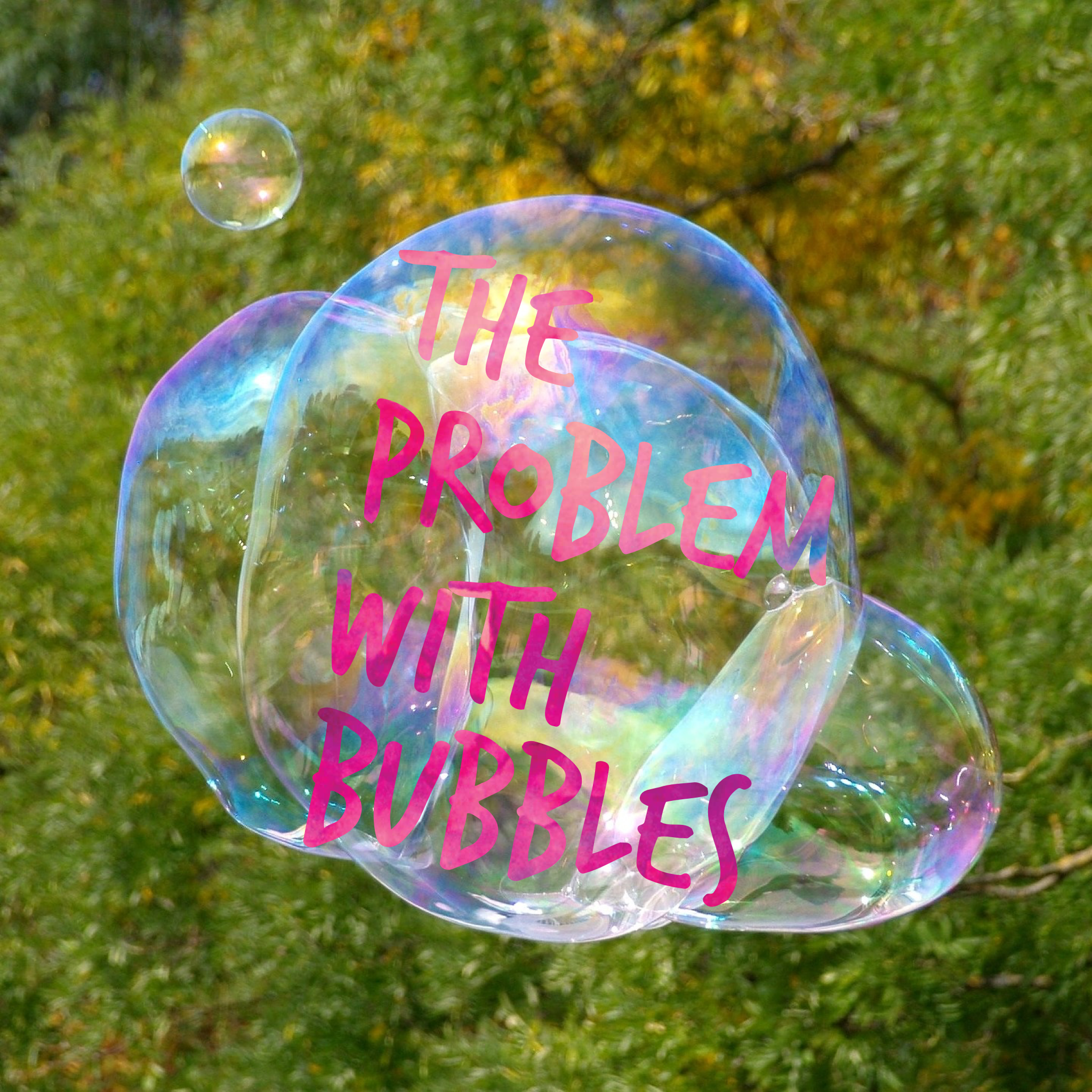 living in bubbles