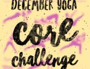 December Yoga Core Challenge