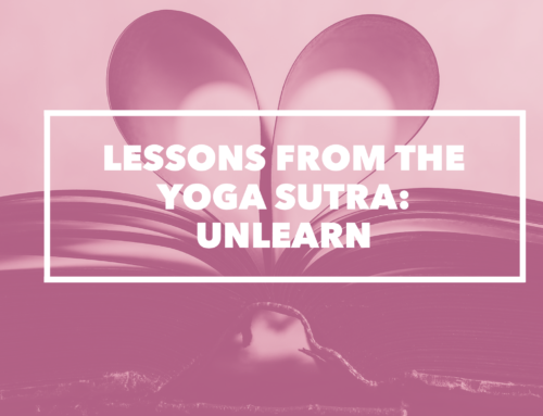Lessons from the Yoga Sutra: Unlearn