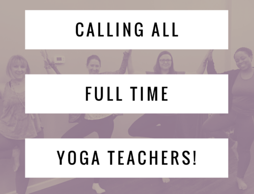 Calling all full time yoga teachers