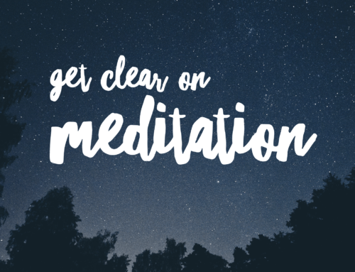 Get Clear on Meditation