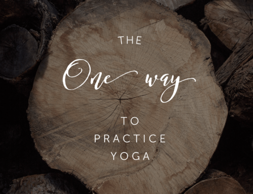 The One Way to Practice Yoga