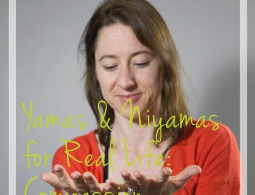 The Yamas and Niyamas for Real Life: Compassion