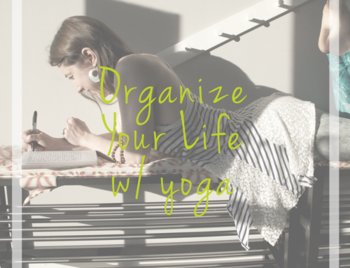 Organize your life with yoga
