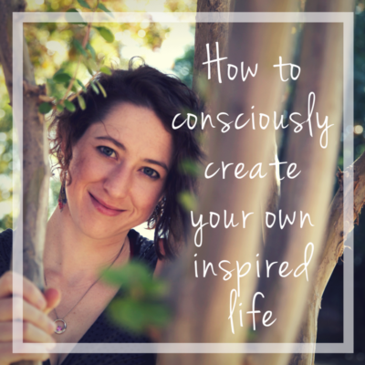 consciously create inspired life