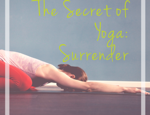 Surrender is the Secret of Yoga