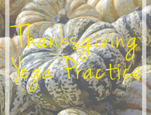 A Thanksgiving Yoga Practice